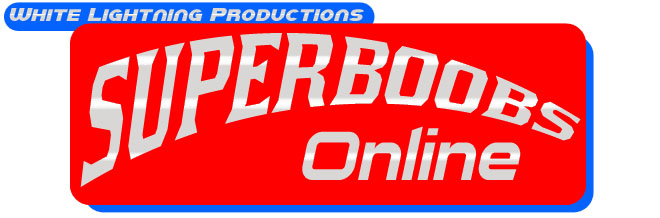 Superboobs Online from White Lightning Productions!